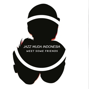 Jazz Muda Indonesia : Meet Some Friends